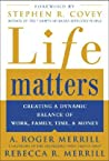 Life Matters by A. Roger Merrill