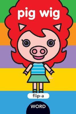 Flip-a-Word: Pig Wig