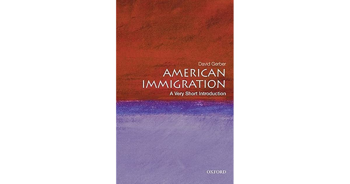 American immigration a very short introduction by david a gerber fandeluxe Gallery