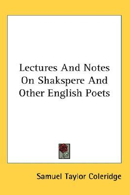 Lectures and Notes on Shakspere and Other English Poets