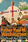 """""""Other Sheep I Have""""  The Autobiography of Father Paul M. Was... by Paul Washington"""