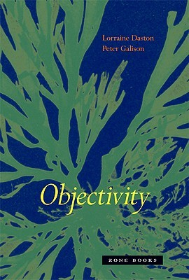Objectivity by Lorraine Daston