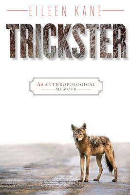 Trickster by Eileen Kane