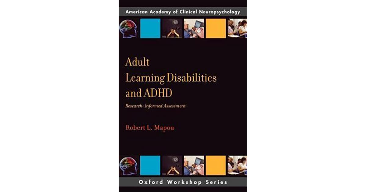 Adult Learning Disabilities and ADHD: Research-Informed ...