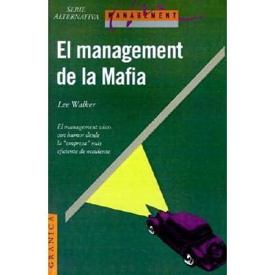 El management de la mafia: Una guía para el éxito by Lee Walker