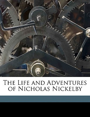 The Life and Adventures of Nicholas Nickelby