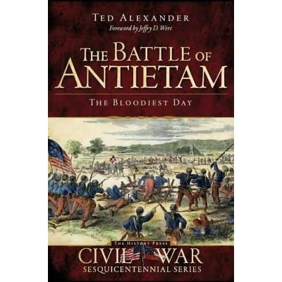 The battle of antietam the bloodiest day by ted alexander fandeluxe Image collections