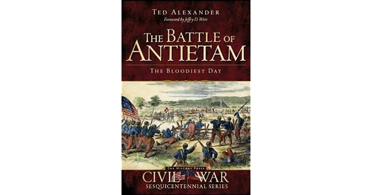 The battle of antietam the bloodiest day by ted alexander fandeluxe Choice Image