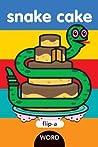 Flip-a-Word: Snake Cake