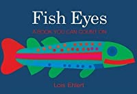 Fish Eyes: A Book You Can Count On; A Voyager Book: A Voyager Book