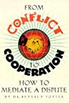 From Conflict to Cooperation: How to Mediate a Dispute