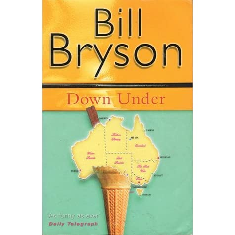 Review: Down Under, Bill Bryson « Medieval Bookworm