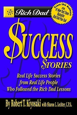 Rich-Dad-s-Success-Stories-Real-Life-Success-Stories-from-Real-Life-People-Who-Followed-the-Rich-Dad-Lessons