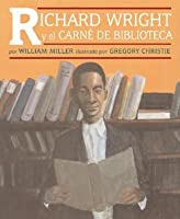 Richard Wright Y El Carne De Biblioteca / Richard Wright and the Library Card (Spanish Edition)