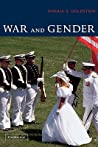 War and Gender: How Gender Shapes the War System and Vice Versa
