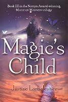 Magic's Child (Magic or Madness, #3)