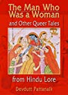 The Man Who Was a Woman and Other Queer Tales of Hindu Lore (Haworth Gay & Lesbian Studies) (Haworth Gay & Lesbian Studies)