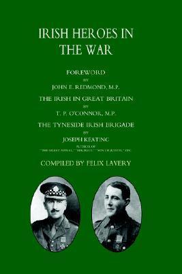 (Tyneside Irish Brigade) Irish Heroes in the War Joseph Keating