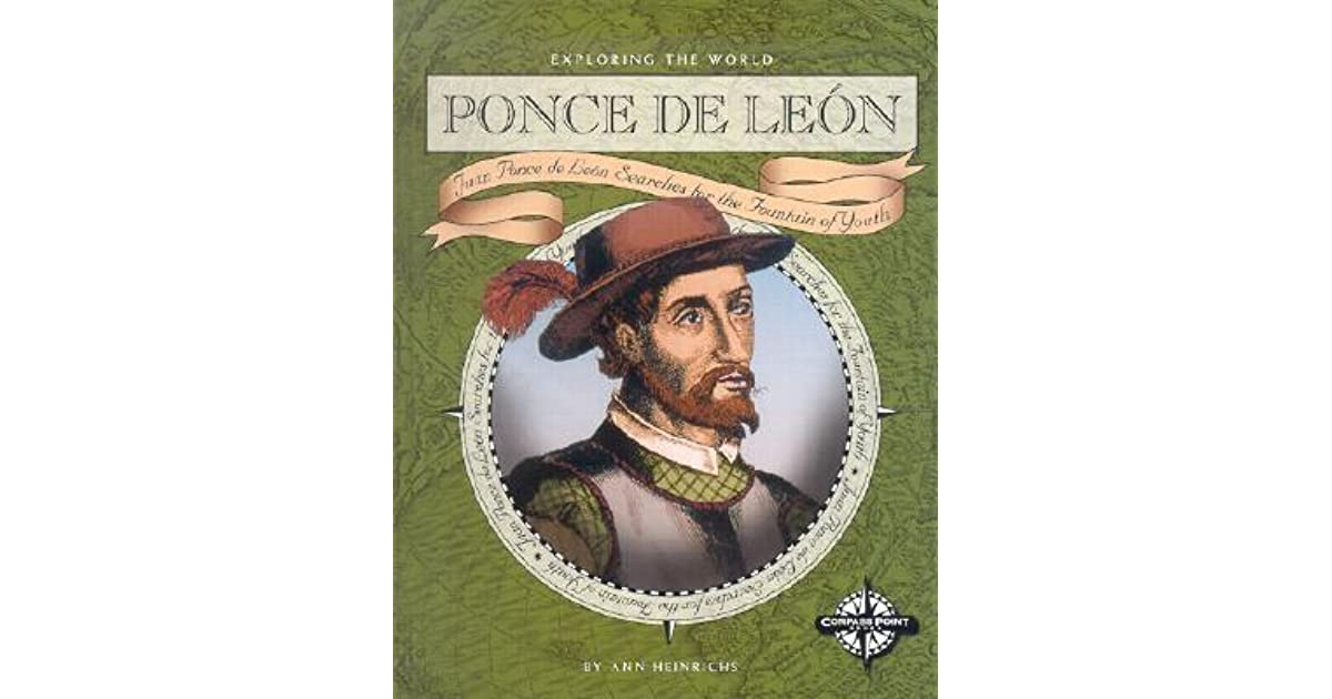 a biography of juan ponce de leon a world explorer