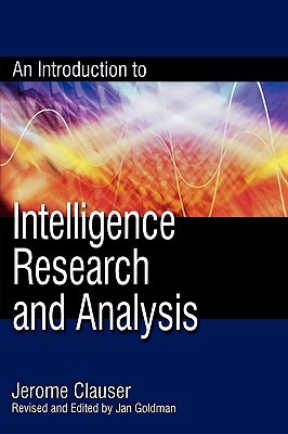 An Introduction to Intelligence Research and Analysis (Scarecrow Professional Intelligence) (Security and Professional Intelligence Education Series)
