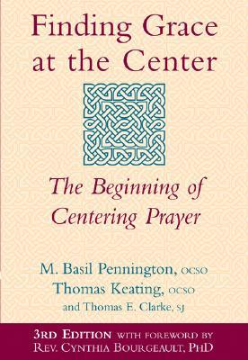 Finding Grace at the Center by M. Basil Pennington