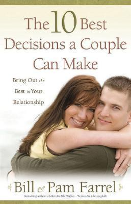 The 10 Best Decisions a Couple  - Bill Farrel