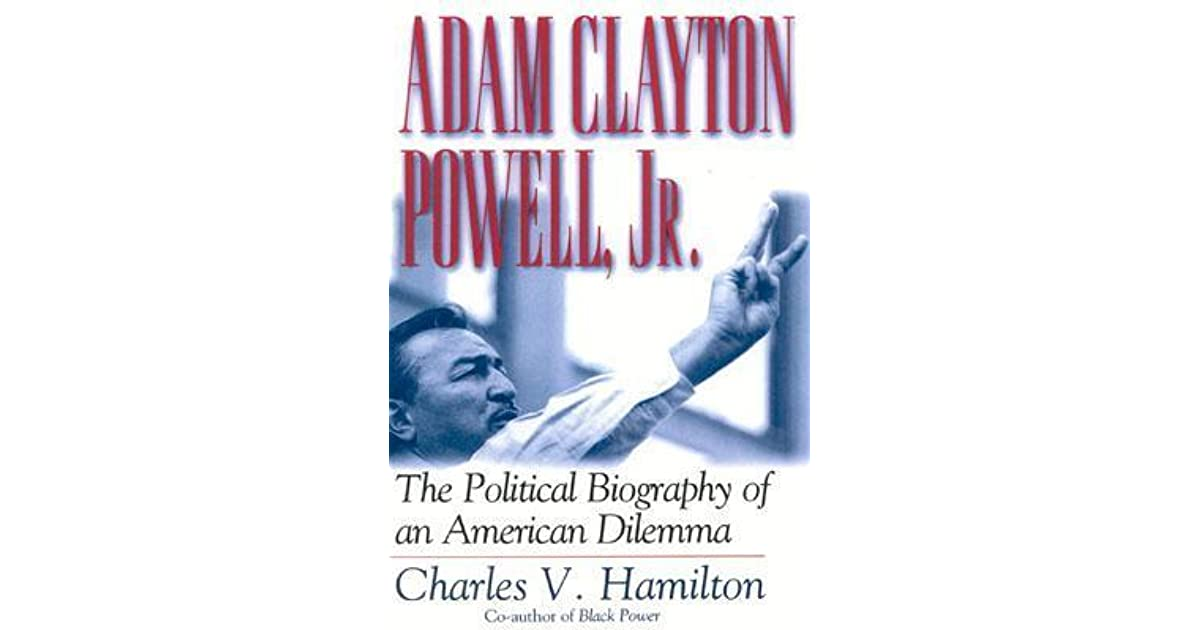 adam clayton powells political ambition drew crowds of african american supporters The universalist by adam clayton powell jr and white—could be renewed by an african american child of the civil rights movement whose aesthetic.