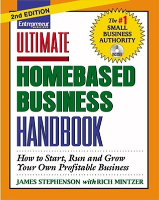 Ultimate Homebased Business Handbook: How to Start, Run and Grow Your Own Profitable Business [With CDROM]