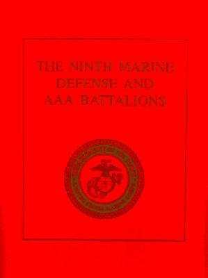 The Ninth Marine Defense and AAA Battalions