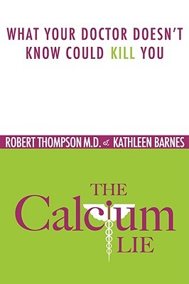 The Calcium Lie by Robert Thompson