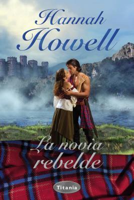 La novia rebelde by Hannah Howell