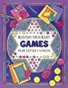 Jewish Holiday Games for Little Hands by Ruth Esrig Brinn