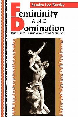 Femininity and Domination by Sandra Lee Bartky