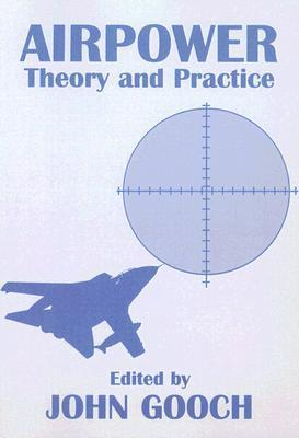 Airpower - Theory and Practice (Strategic Studies S)