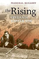 The Rising: Ireland, Easter 1916