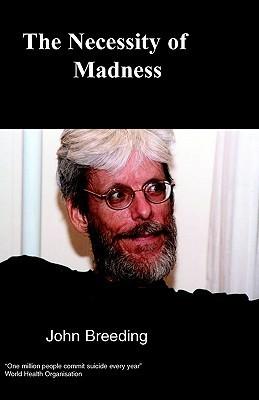 John Breeding - The Necessity of Madness