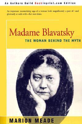 Madame Blavatsky: The Woman Behind the Myth