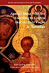 Against Those Who Are Unwilling to Confess That the Holy Virgin Is Theotokos