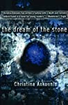 The Dream of the Stone by Christina Askounis