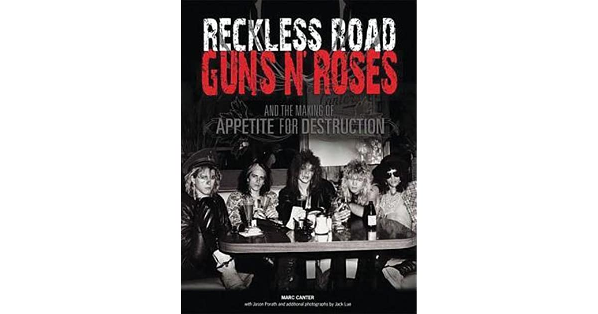 Reckless Road Guns N Roses And The Making Of Appetite For