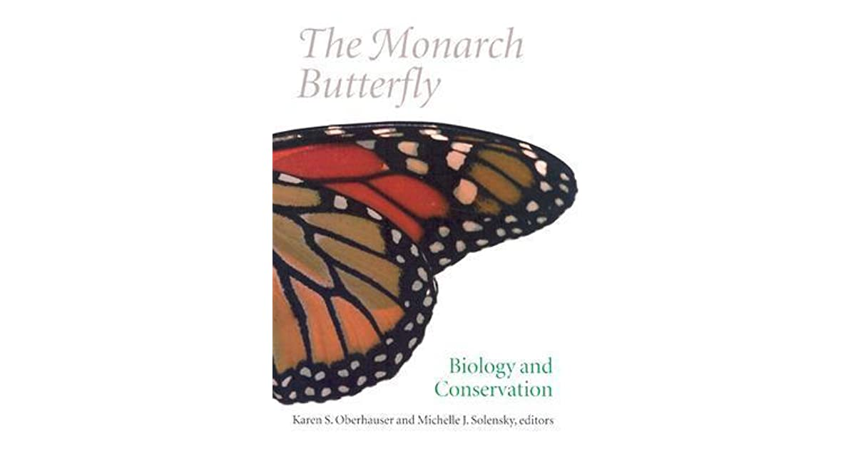 The Monarch Butterfly Biology And Conservation By Karen S