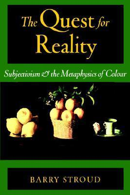 The Quest for Reality  Subjectivism and the Metaphysics of Colour (2002, Oxford University Press, USA)