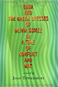 Ebba and the Green Dresses of Olivia Gomez in a Time of Conflict and War