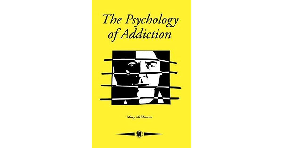 the psychology of addiction mcmurran mary