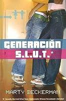 Generacion S.L.U.T.: Adolescentes Urbanos Sexualmente Liberados