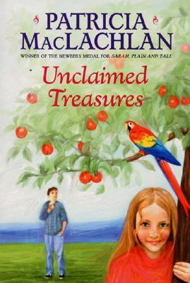 Unclaimed Treasures by Patricia MacLachlan