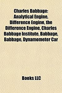 Charles Babbage: Analytical Engine, Difference Engine, the Difference Engine, Charles Babbage Institute, Babbage, Babbage, Dynamometer Car