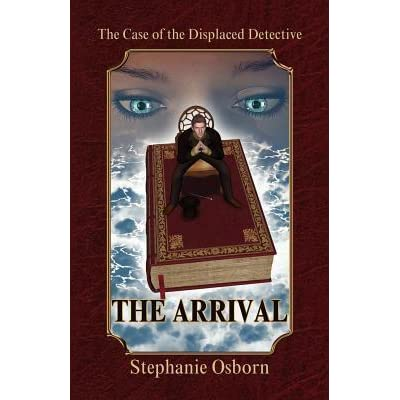 Ebook The Case Of The Displaced Detective The Arrival Displaced Detective 1 By Stephanie Osborn