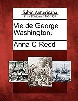 Vie de George Washington.