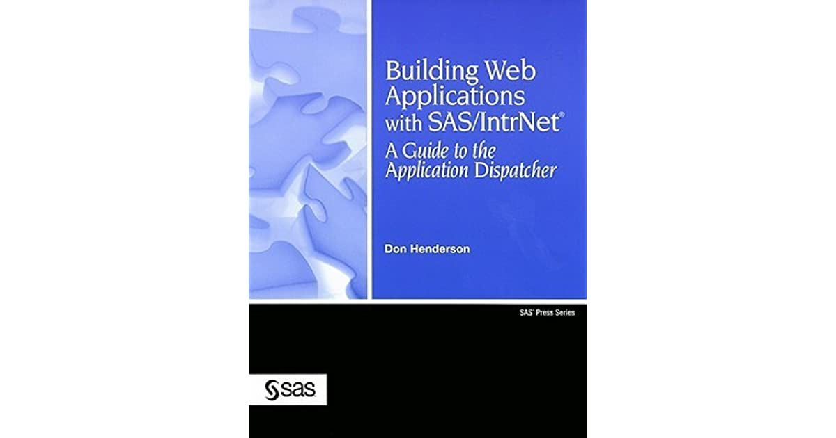 Building Web Applications with SAS/IntrNet: A Guide to the